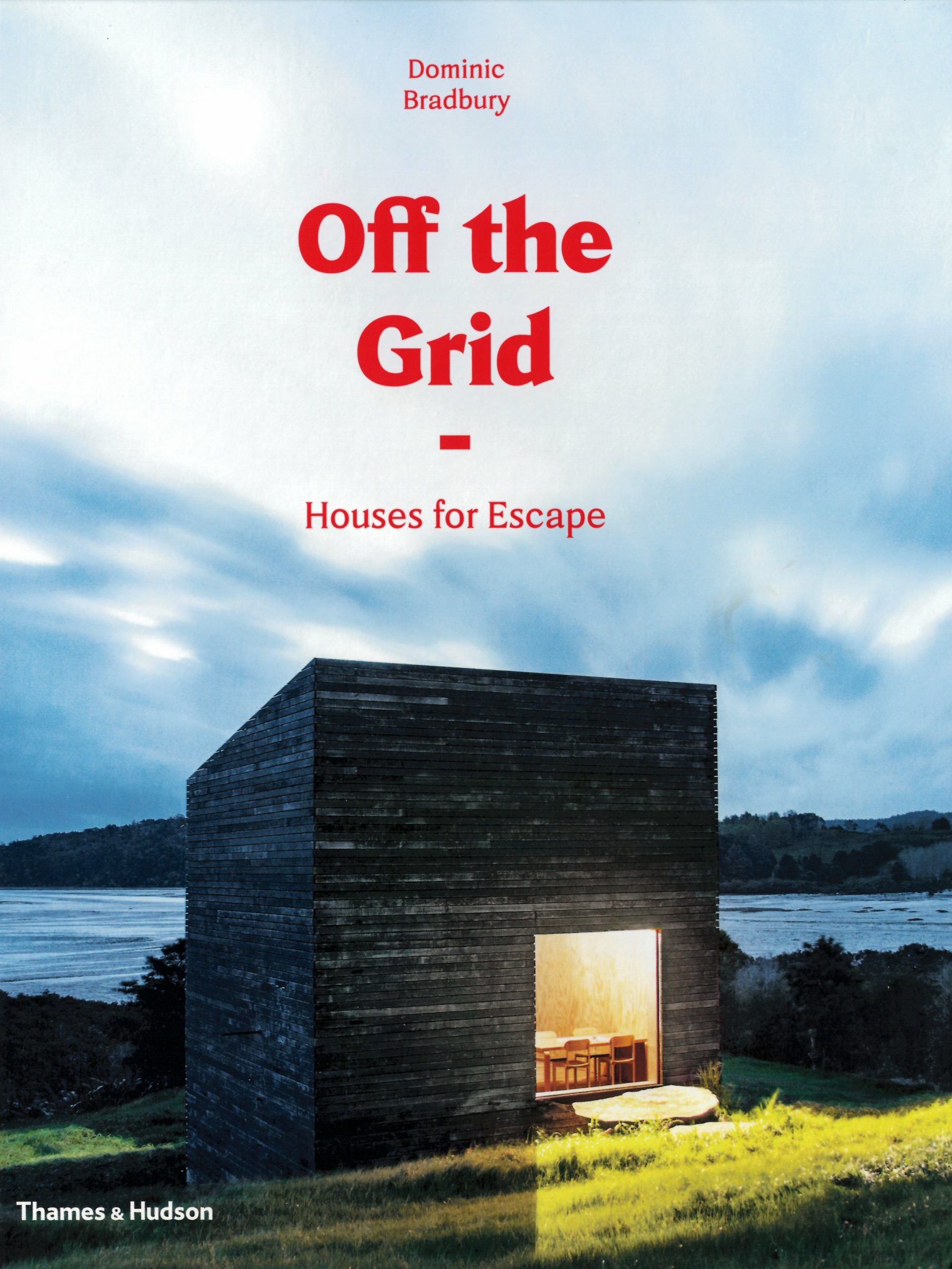 Off the Grid book by Thames & Hudson featuring Renée del Gaudio Architecture.